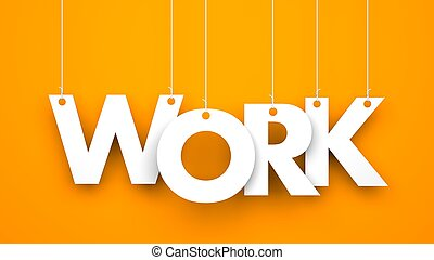 Work word - Work - word hanging on the ropes