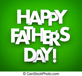 Happy fathers day. Words on a green background