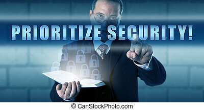 Industry Professional Touching PRIORITIZE SECURITY -...