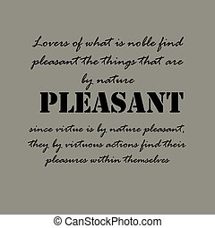 Lovers of what is noble find pleasant the things... - Lovers...