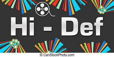 Hi-Def Dark Colorful Elements - Hi-def text with reel over...