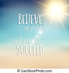 Believe in yourself inspirational quote background