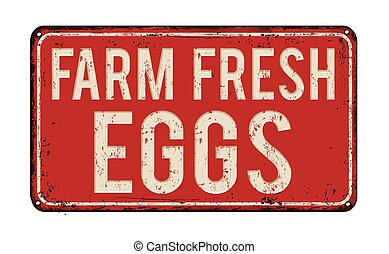 Farm fresh eggs rusty metal sign - Farm fresh eggs on red...
