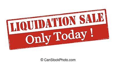 Liquidation sale only today