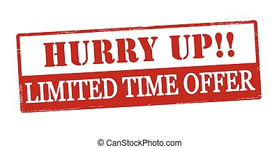 Hurry up limited time offer - Rubber stamp with text hurry...