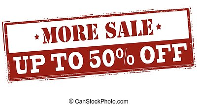 More sale up to fifty percent off - Rubber stamp with text...
