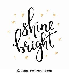 Shine Bright quote typography - Shine Bright quote...