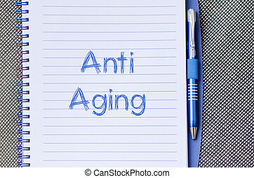 Anti aging write on notebook - Anti aging text concept write...