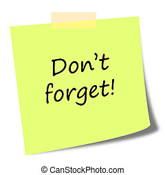 dont forget note on post it - dont forget note on post it -...