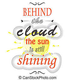 behind the sun - Inspirational and motivational quotes...