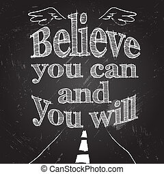 Believe you can and you will, Vector illustration with...