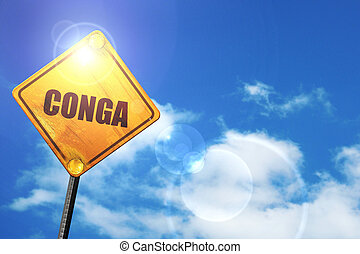 Yellow road sign with a blue sky and white clouds: conga -...