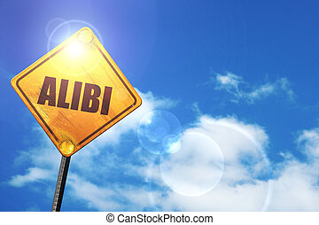 Yellow road sign with a blue sky and white clouds: alibi -...