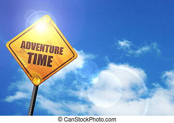 Yellow road sign with a blue sky and white clouds: adventure tim
