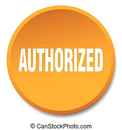 authorized orange round flat isolated push button