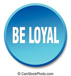 be loyal blue round flat isolated push button