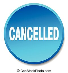 cancelled blue round flat isolated push button