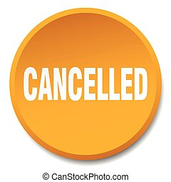 cancelled orange round flat isolated push button