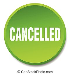 cancelled green round flat isolated push button