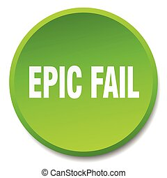 epic fail green round flat isolated push button