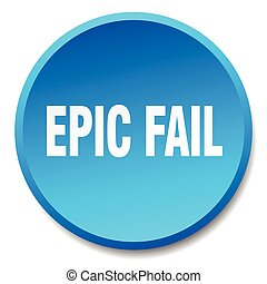 epic fail blue round flat isolated push button