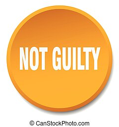 not guilty orange round flat isolated push button