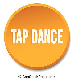 tap dance orange round flat isolated push button