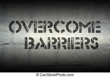 overcome barriers gr - overcome barriers stencil print on...