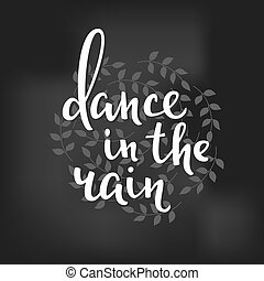 Summer lettering typography Dance in the Rain