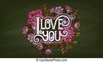 I love you. Retro style lettering decorated with flowers