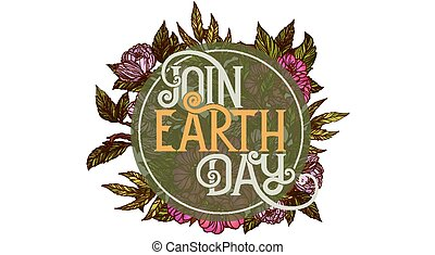 Join Earth Day. Poster template