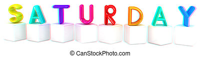 Colorful 3d letters quot;Saturdayquot; on white cubes 3D...