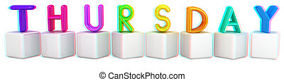 "Colorful 3d letters ""Thursday"" on white cubes. 3D illustration. Anaglyph. View with red/cyan glasses to see in 3D."