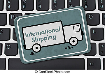 International Shipping Sign, A teal hanging sign with text...