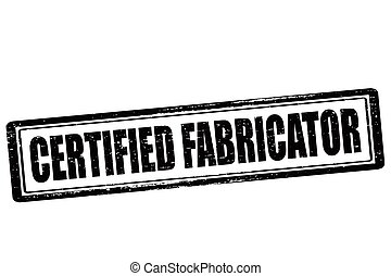 Certified fabricator - Rubber stamp with text certified...