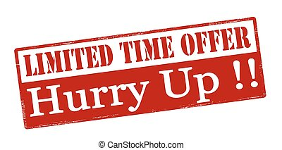 Limited time offer hurry up - Rubber stamp with text limited...
