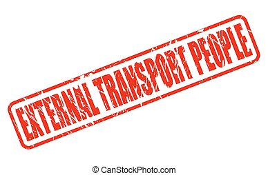 EXTERNAL TRANSPORT PEOPLE red stamp text on white