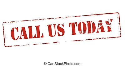 Call us today - Rubber stamp with text call us today inside,...