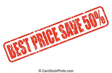 BEST PRICE SAVE 50 RED STAMP TEXT ON WHITE