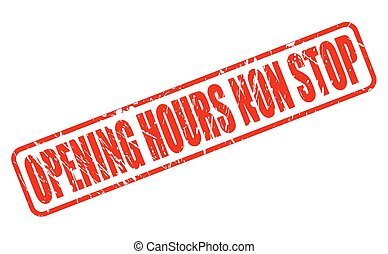 OPENING HOURS NON STOP red stamp text on white