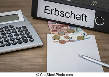Erbschaft written on a binder - Erbschaft German inheritance...