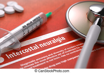 Intercostal neuralgia - Printed Diagnosis. Medical Concept....