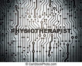 Healthcare concept: circuit board with Physiotherapist -...