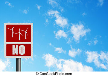 Political issue series: anti wind energy concept. Photo realistic sign, against a blue sky. With space for your text / editorial overlay