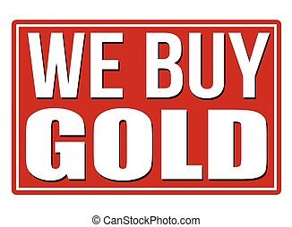 We buy gold red sign isolated on a white background, vector...