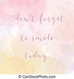 """Don't forget to smile today"" motivation watercolor poster...."