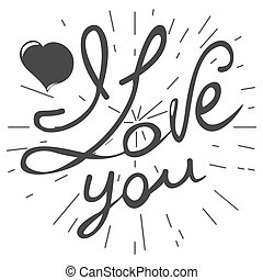 I love you card with lettering. Handmade vector calligraphy