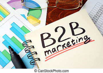 b2b marketing - Words b2b marketing written on a notebook....