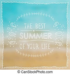 Poster the best summer of your life on the background of the...