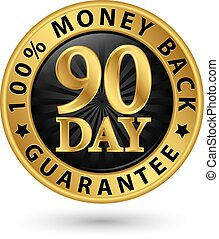 90 day 100% money back guarantee golden sign, vector...